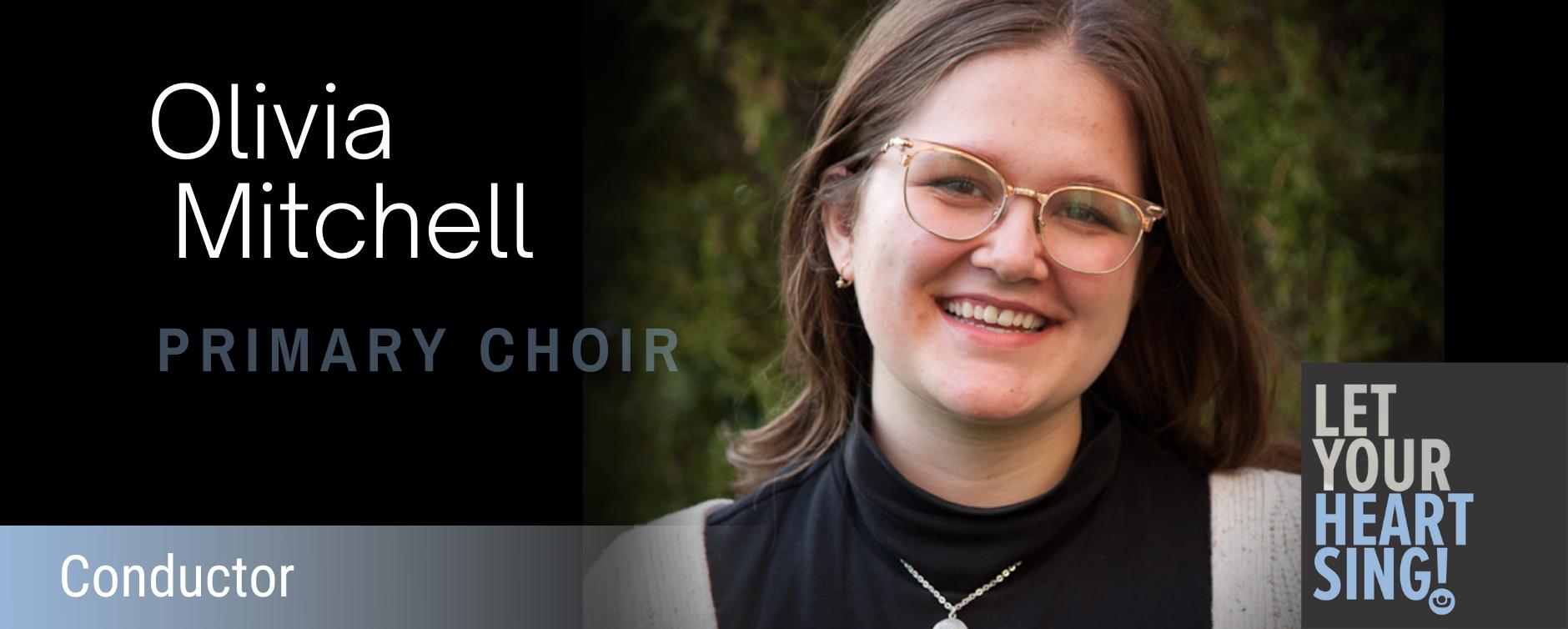 Olivia Mitchell - Conductor